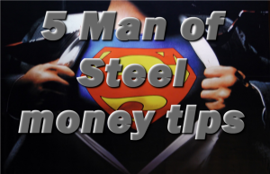 man of steel money tips